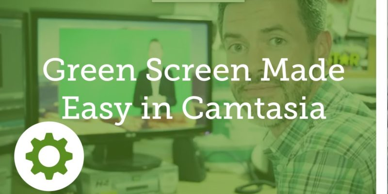 How to Create a Green Screen in Camtasia – RoyalTutorial com